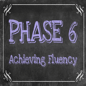 Phonics Phase 6: Achieving Fluency